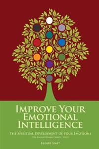 Emotional Growth: The Spiritual Development of Your Emotions