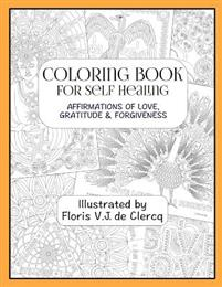 Coloring Book for Self Healing: Affirmations of Love, Gratitude & Forgiveness