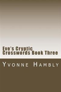 Eve's Cryptic Crosswords Book Three