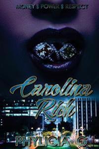 Carolina Rich: Money, Power, Respect