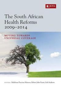 The South African health reforms 2009-2014
