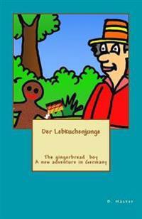 The Gingerbread Boy in Germany / Der Lebkuchenjunge in Deutschland: Deutsch - Englisch