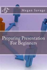 Preparing Presentation for Beginners