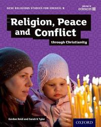 Gcse religious studies for edexcel b: religion, peace and conflict through