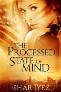 The Processed State of Mind