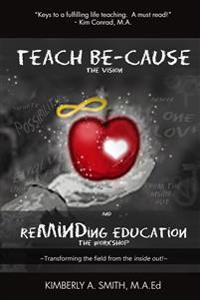 Teach Be-Cause Reminding Education
