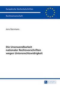 Die Unanwendbarkeit Nationaler Rechtsvorschriften Wegen Unionsrechtswidrigkeit