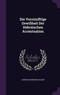 Die Vernunfftige Gewissheit Der Hebraischen Accentuation