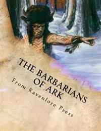 The Barbarians of Ark: A Player's Primer Supplement