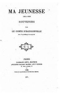 Ma Jeunesse, 1814-1830