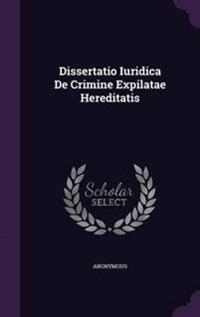 Dissertatio Iuridica de Crimine Expilatae Hereditatis