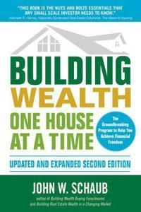 Building Wealth One House at a Time, Updated and Expanded, Second Edition