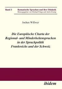 Die Europ ische Charta Der Regional- Und Minderheitensprachen in Der Sprachpolitik Frankreichs Und Der Schweiz.