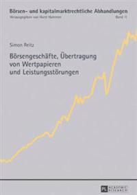 Boersengeschaefte, Uebertragung Von Wertpapieren Und Leistungsstoerungen
