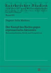 Der Kampf Des Rechts Gegen Erpresserische Aktionaere: Bestandsaufnahme, Kritik Und Perspektiven