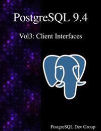 PostgreSQL 9.4 Vol3: Client Interfaces