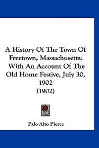A History of the Town of Freetown, Massachusetts