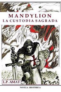 Mandylion: La Custodia Sagrada