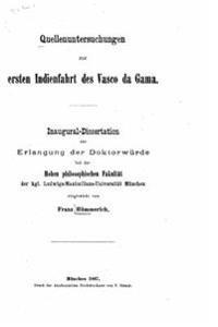 Quellenuntersuchungen Zur Ersten Indienfahrt Des Vasco Da Gama