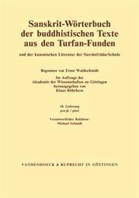 Sanskrit-worterbuch Der Buddhistischen Texte Aus Den Turfan-funden. Lieferung 18