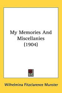 My Memories and Miscellanies
