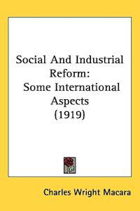 Social and Industrial Reform