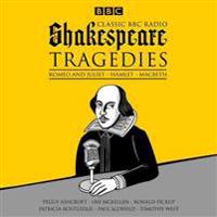 Classic BBC Radio Shakespeare Tragedies