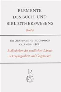 Die Bibliotheken Der Nordischen Lander in Vergangenheit Und Gegenwart