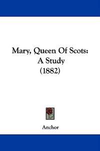 Mary, Queen of Scots