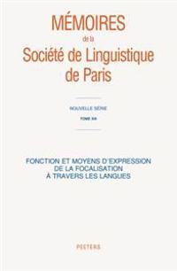 Fonction Et Moyens D'Expression de La Focalisation a Travers Les Langues