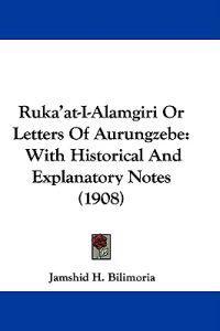 Ruka'at-i-alamgiri or Letters of Aurungzebe