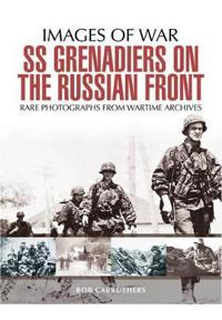 SS Grenadiers on the Russian Front