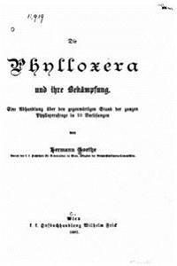 Die Phylloxera Und Ihre Bekampfung