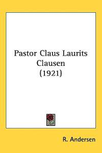 Pastor Claus Laurits Clausen