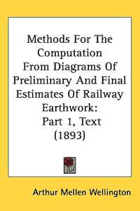 Methods for the Computation from Diagrams of Preliminary and Final Estimates of Railway Earthwork