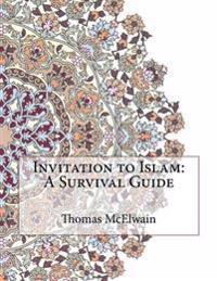Invitation to Islam: A Survival Guide