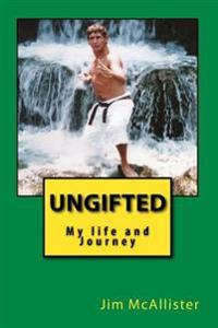 Ungifted: My Life and Journey