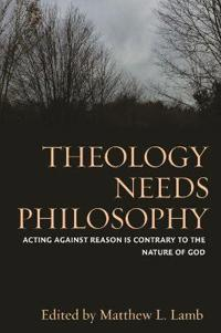 Theology Needs Philosophy