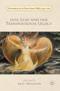 Jane Lead and her Transnational Legacy