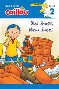 Caillou Old Shoes, New Shoes