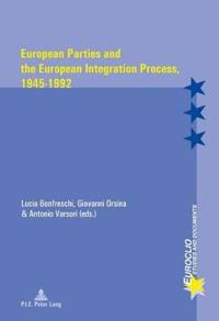 European Parties and the European Integration Process, 1945-1992