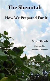 The Shemitah How We Prepared for It