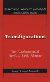 Transfigurations: The Autobiographical Novels of Sibilla Aleramo