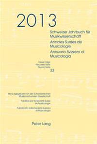 Schweizer Jahrbuch Fuer Musikwissenschaft- Annales Suisses de Musicologie- Annuario Svizzero Di Musicologia: Neue Folge / Nouvelle Série / Nuova Serie