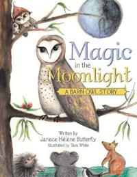 Magic in the Moonlight: A Barn Owl Story