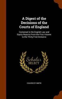 A Digest of the Decisions of the Courts of England