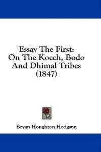 Essay The First: On The Kocch, Bodo And Dhimal Tribes (1847)