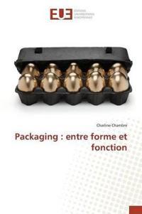 Packaging: Entre Forme Et Fonction