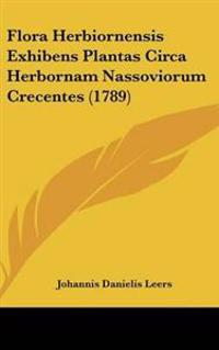 Flora Herbiornensis Exhibens Plantas Circa Herbornam Nassoviorum Crecentes (1789)