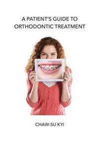 Patients guide to orthodontic treatment